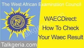 Check Your Waec Result 2018/2019