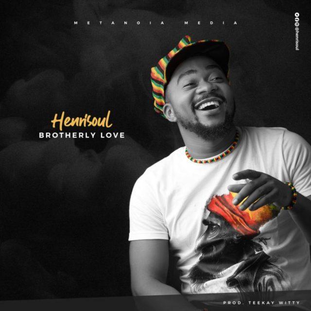 Henrisoul – Brotherly Love