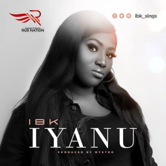 IBK – Iyanu (Prod. Mystro)