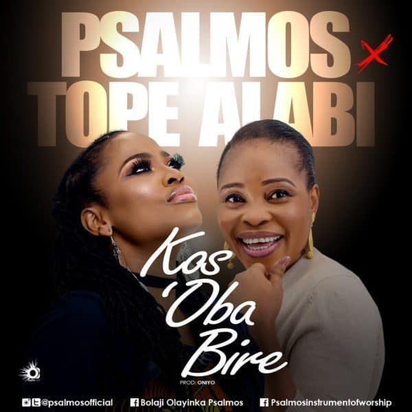 Psalmos Feat. Tope Alabi – Kos'Oba Bi Re