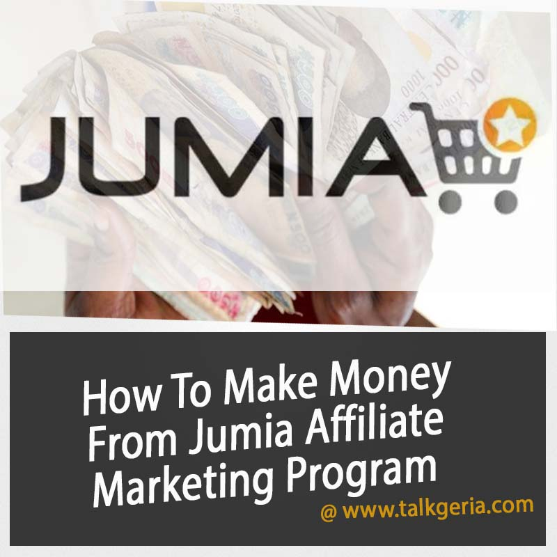 How To Make Money From Jumia Affiliate Marketing Program 2019