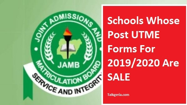 See the List Of current Nigeria tertiary institutions whose their Post UTME Forms 2019/2020 on sale.