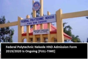 Federal Polytechnic Nekede HND Admission Form 2019/2020 Is Ongoing [FULL-TIME]