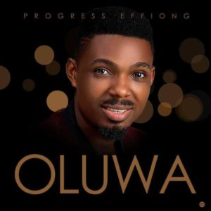 Progress Effiong – Oluwa
