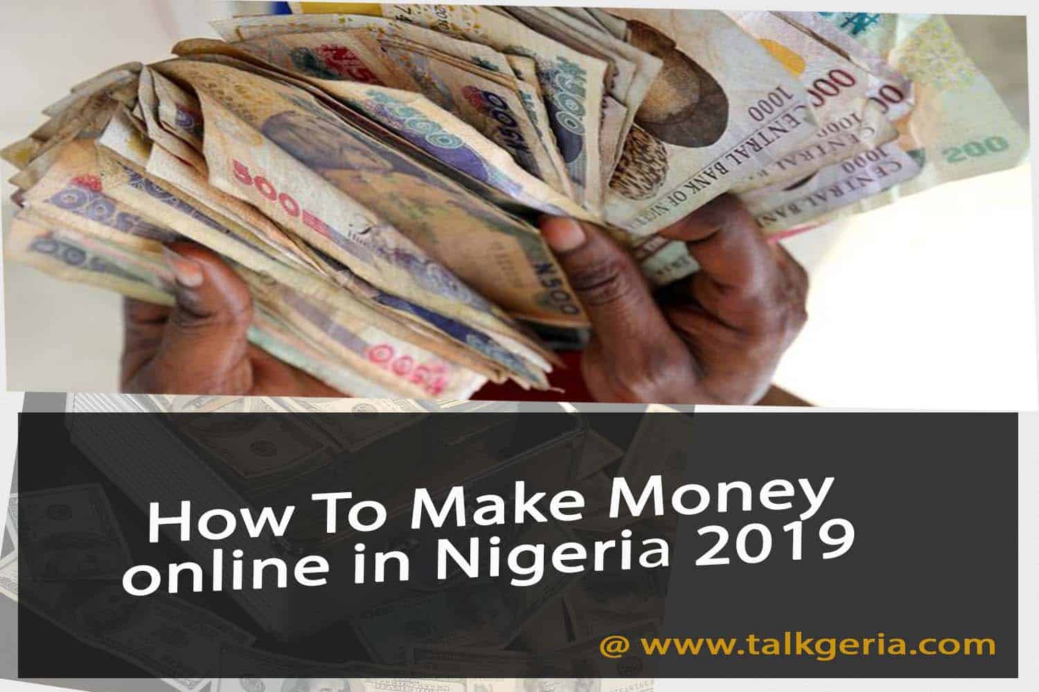 online business in nigeria that pays,how to make naira online,how to make money online in 2019,list of online business in nigeria,how to earn money from google at home,how to earn money online for free,earn money through internet,how to make money online in nigeria as a student