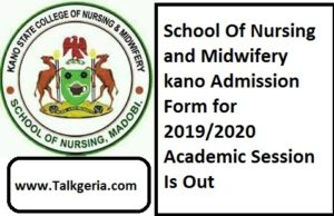 School Of Nursing and Midwifery kano Admission Form for 2019/2020 Academic Session Is Out