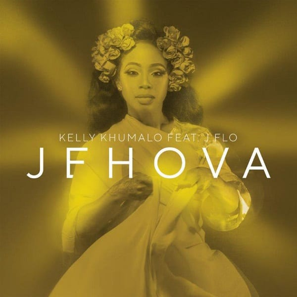 Download Jehova by Kelly Khumalo ft. J F.L.O